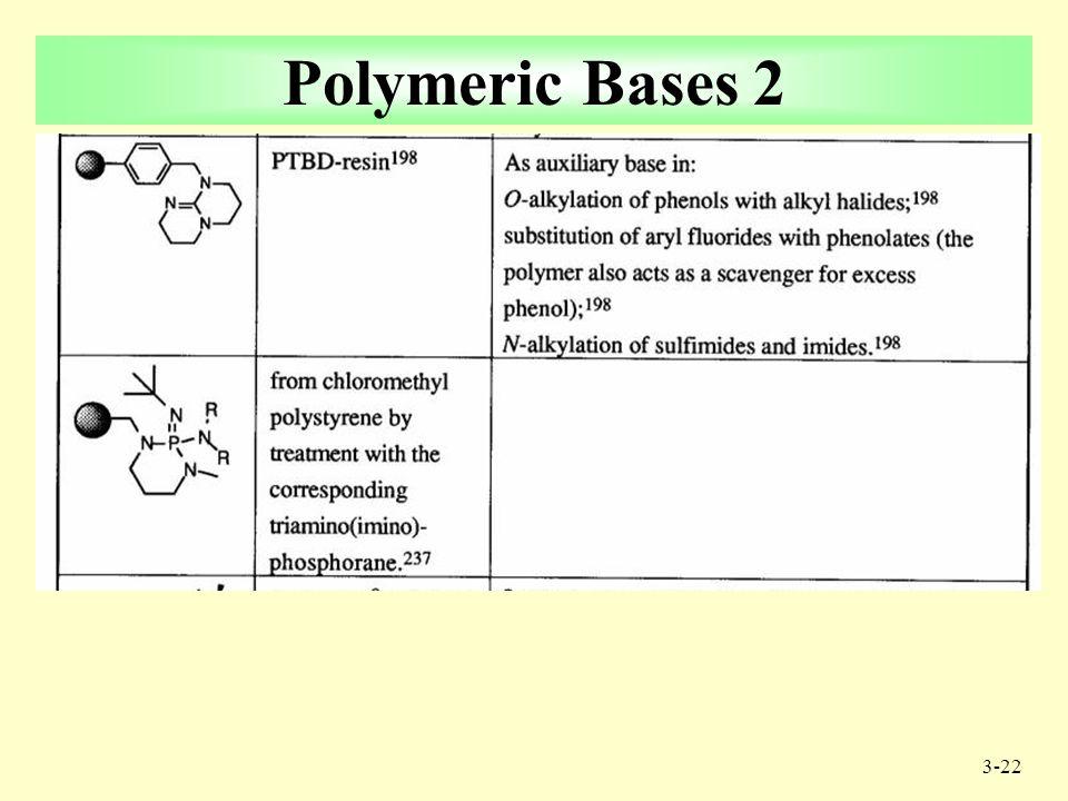3-21 7 Polymeric Bases
