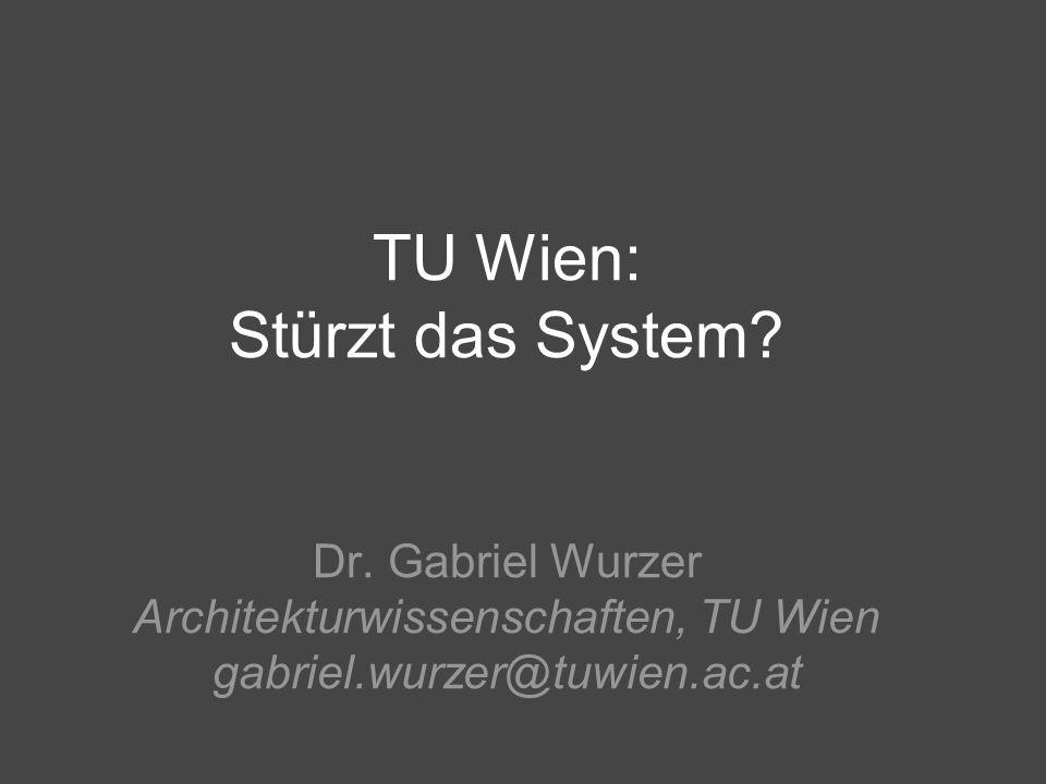 TU Wien: Stürzt das System. Dr.