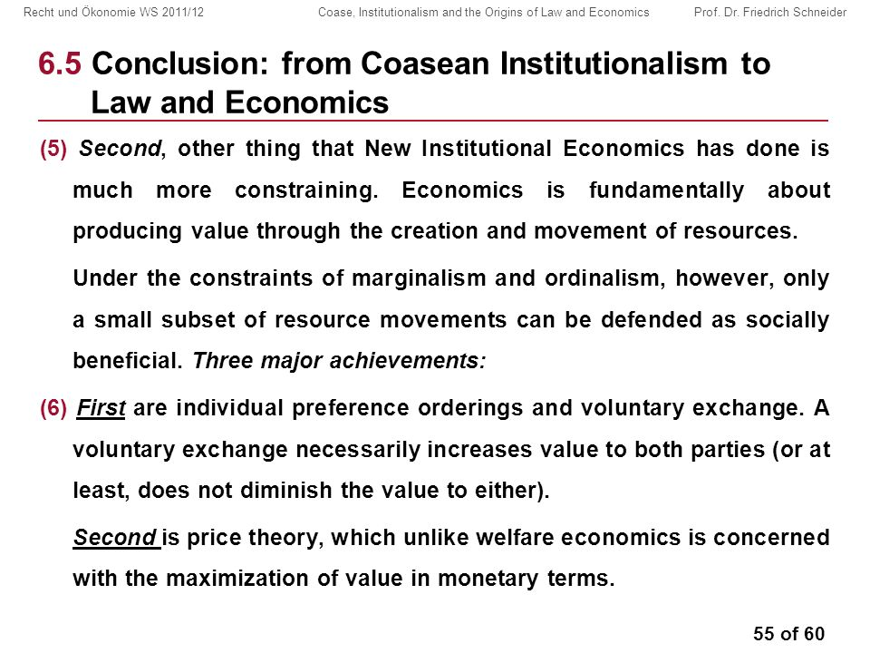 55 of 60 Recht und Ökonomie WS 2011/12 Coase, Institutionalism and the Origins of Law and Economics Prof.
