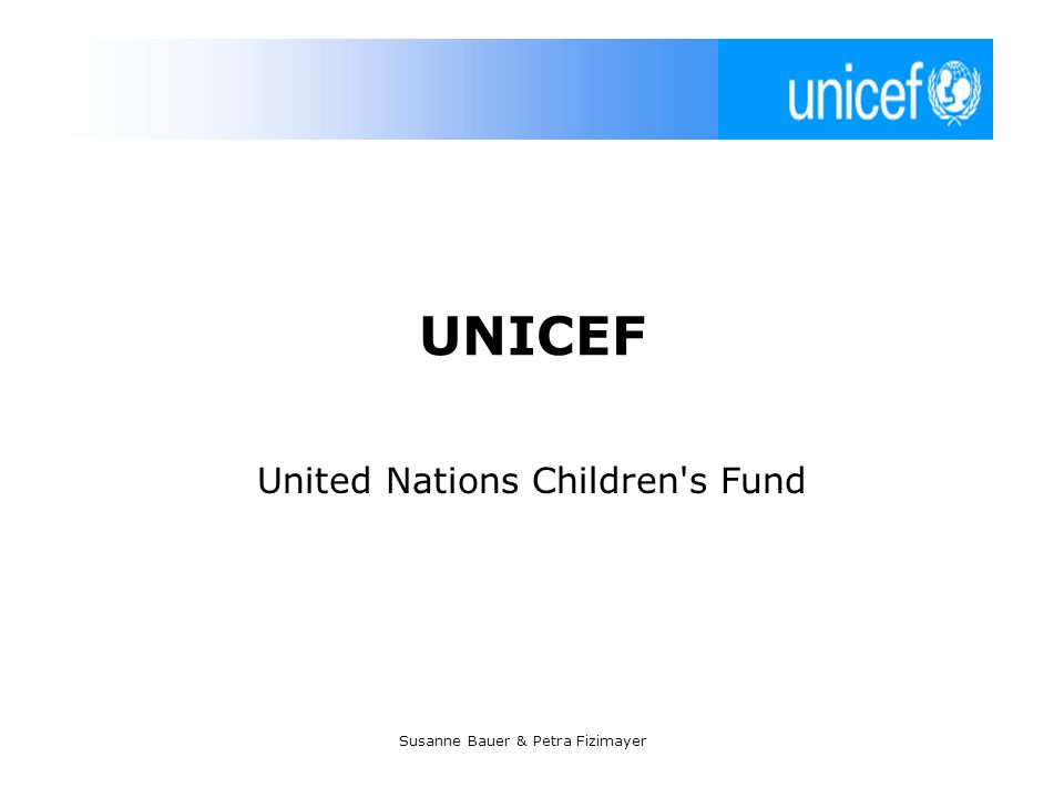 Susanne Bauer & Petra Fizimayer UNICEF United Nations Children's Fund