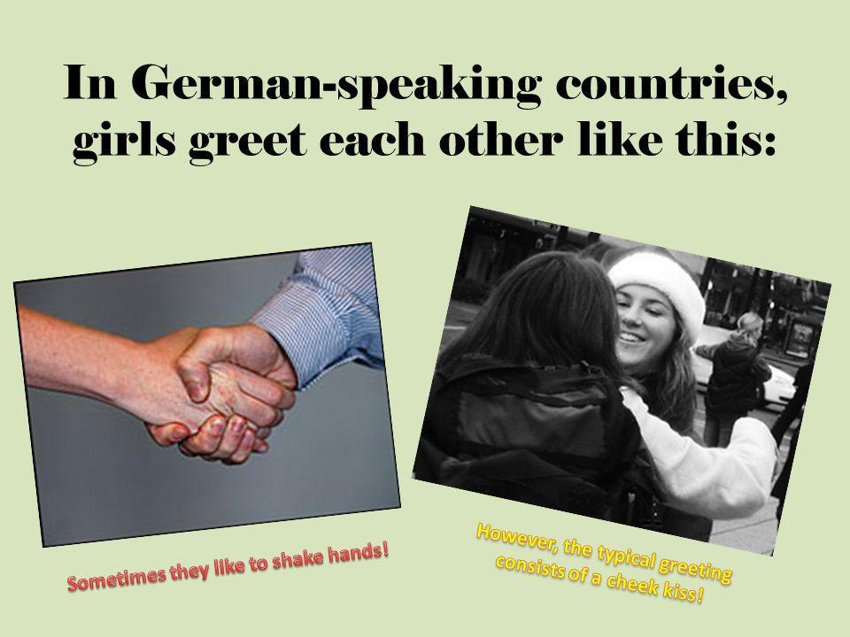 In German-speaking countries, girls greet each other like this: