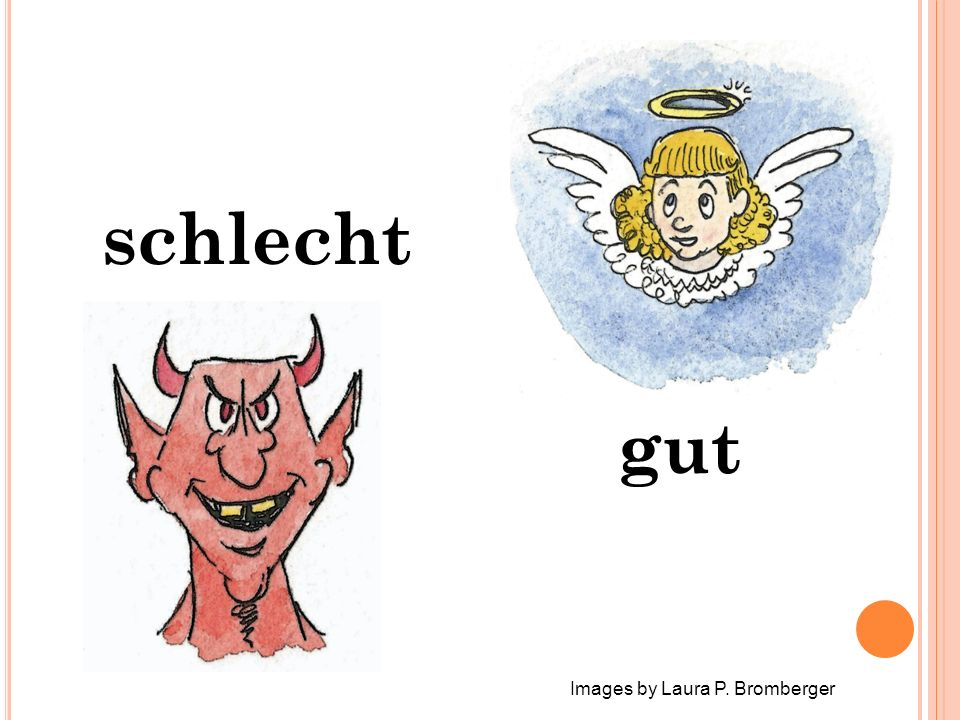 gut schlecht Images by Laura P. Bromberger