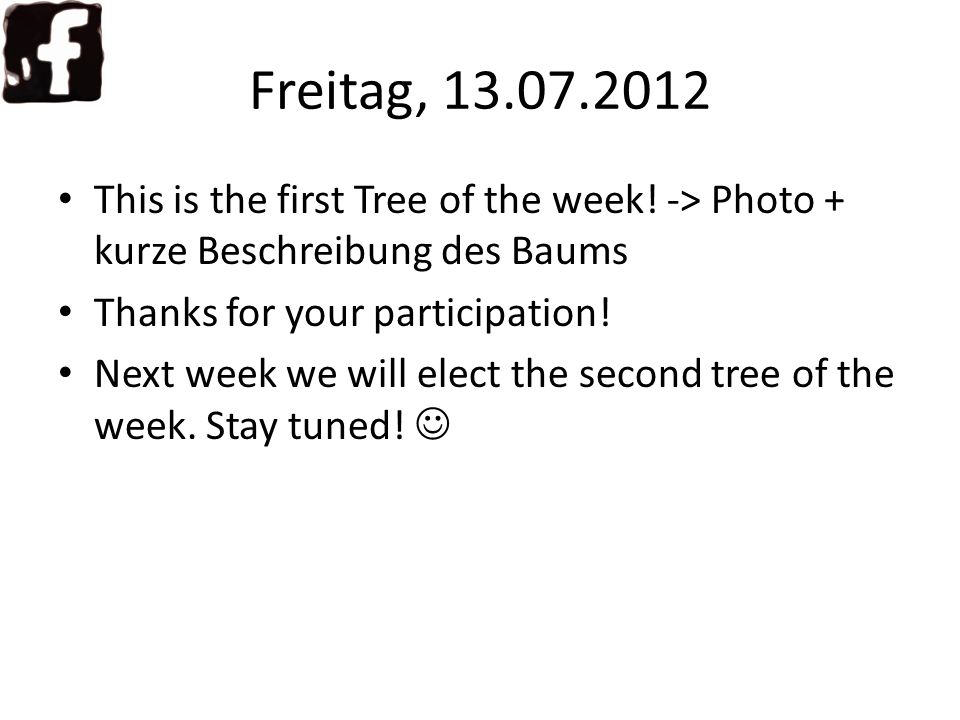 Freitag, 13.07.2012 We elected our first #tree of the week!! Link zum Facebook post
