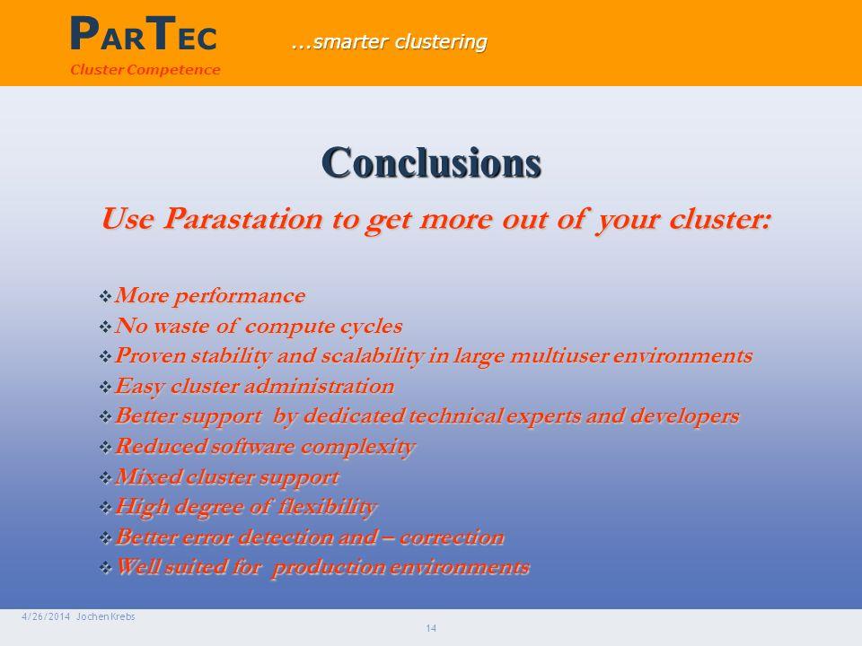 P AR T EC Cluster Competence 4/26/2014 Jochen Krebs 14 ParaStation...warum.