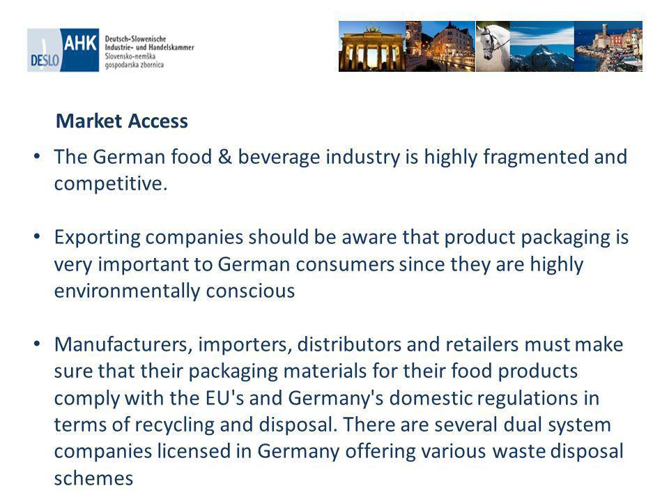 Market Access The German food & beverage industry is highly fragmented and competitive.