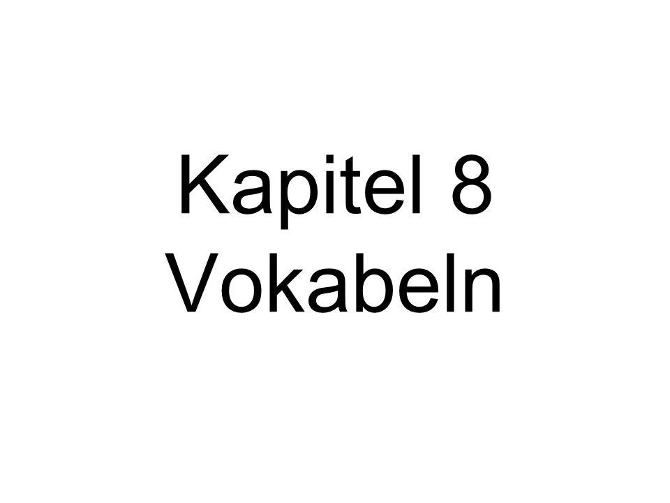 Kapitel 8 Vokabeln