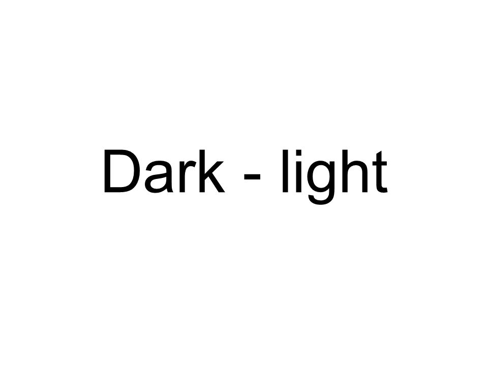 Dark - light