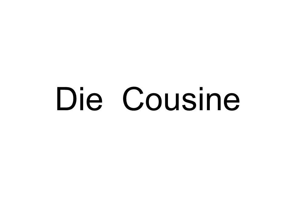 Die Cousine