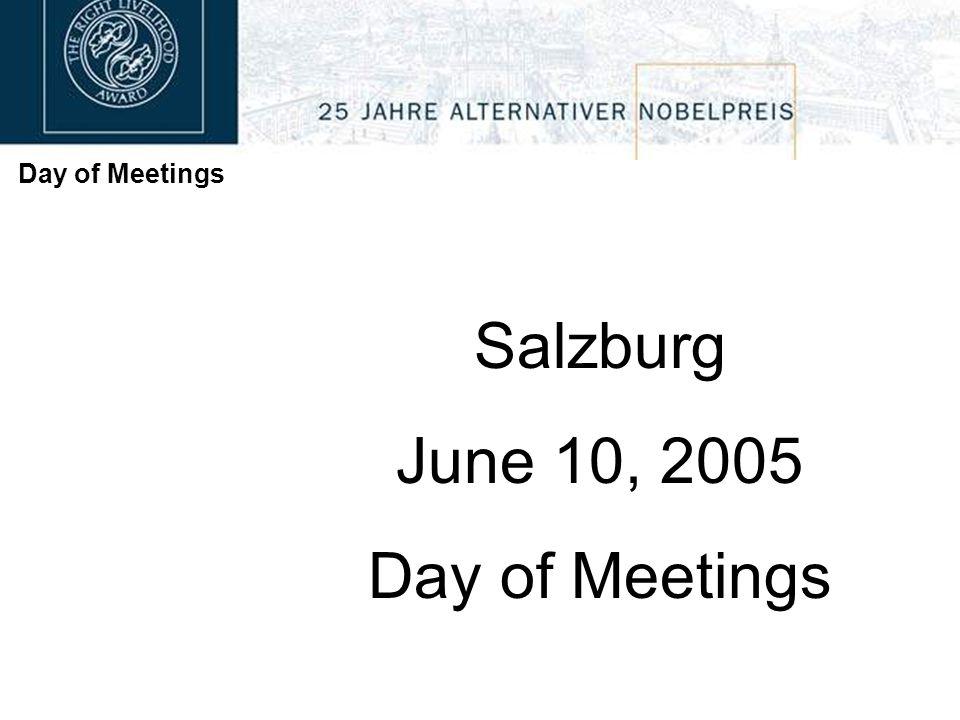 Day of Meetings Salzburg June 10, 2005 Day of Meetings