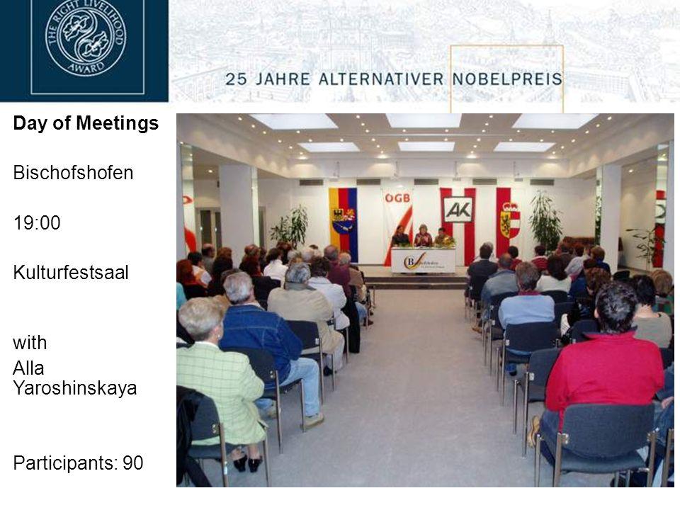 Day of Meetings Bischofshofen 19:00 Kulturfestsaal with Alla Yaroshinskaya Participants: 90