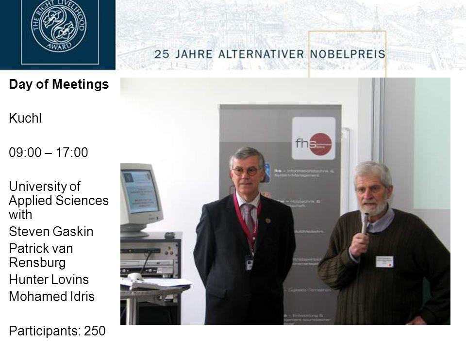 Day of Meetings Kuchl 09:00 – 17:00 University of Applied Sciences with Steven Gaskin Patrick van Rensburg Hunter Lovins Mohamed Idris Participants: 250