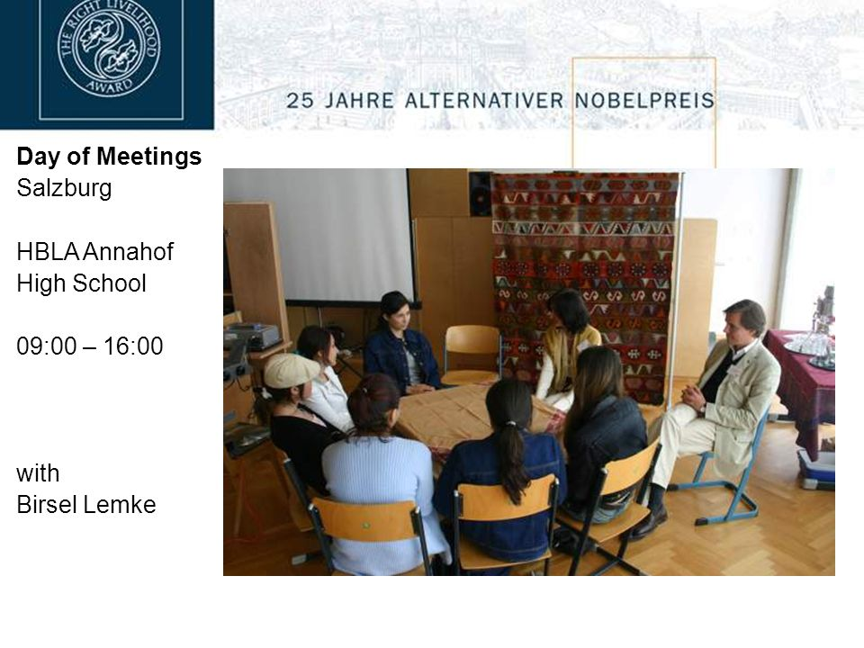 Day of Meetings Salzburg HBLA Annahof High School 09:00 – 16:00 with Birsel Lemke
