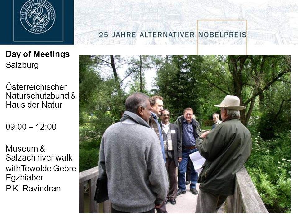 Day of Meetings Salzburg Österreichischer Naturschutzbund & Haus der Natur 09:00 – 12:00 Museum & Salzach river walk withTewolde Gebre Egzhiaber P.K.