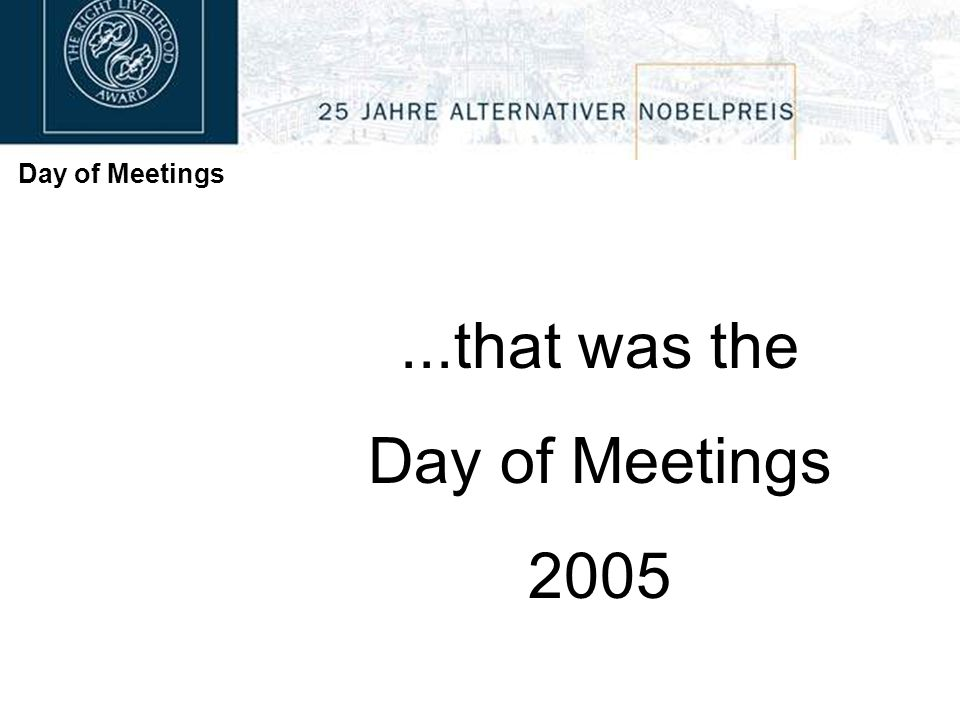 Day of Meetings...that was the Day of Meetings 2005