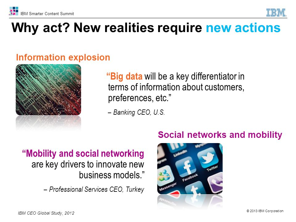 7 IBM Smarter Content Summit Why act? New realities require new actions Social networks and mobility Information explosion Big data will be a key diff