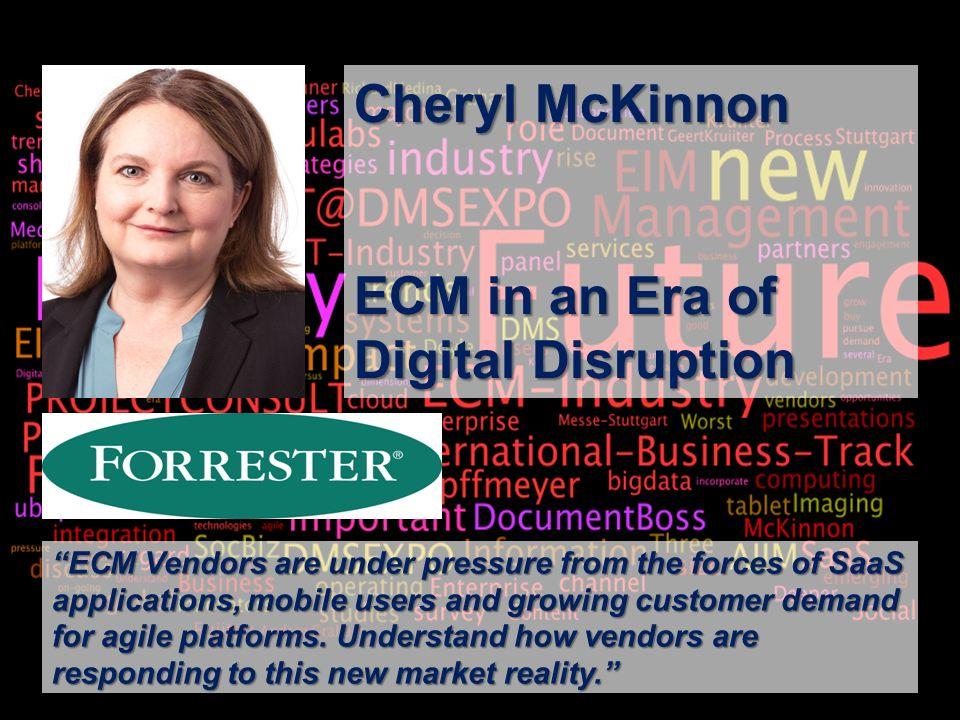 28 BigData AnalyticsPanel-Diskussion DMS EXPO 2013Moderation Dr. Joachim Hartmann Cheryl McKinnon ECM in an Era of Digital Disruption ECM Vendors are