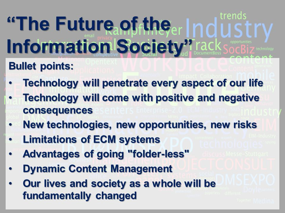 8 BigData AnalyticsPanel-Diskussion DMS EXPO 2013Moderation Dr. Joachim Hartmann The Future of the Information Society Bullet points: Technology will