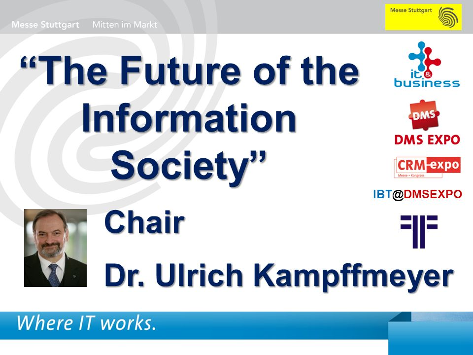 1 BigData AnalyticsPanel-Diskussion DMS EXPO 2013Moderation Dr. Joachim Hartmann The Future of the Information Society Chair Dr. Ulrich Kampffmeyer IB