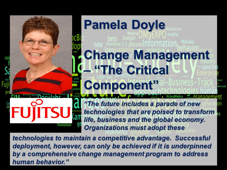 3 BigData AnalyticsPanel-Diskussion DMS EXPO 2013Moderation Dr. Joachim Hartmann Pamela Doyle Change Management – The Critical Component The future in