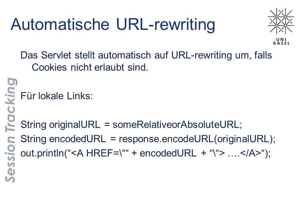 Automatische URL-rewriting Session Tracking Das Servlet stellt automatisch auf URL-rewriting um, falls Cookies nicht erlaubt sind.