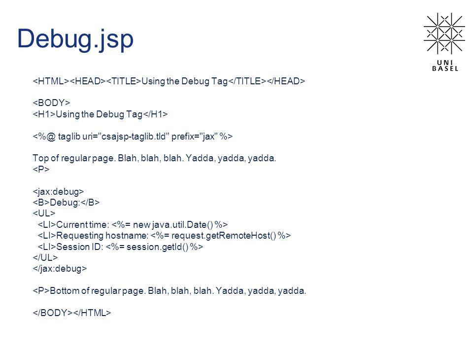 Debug.jsp Using the Debug Tag Using the Debug Tag Top of regular page.