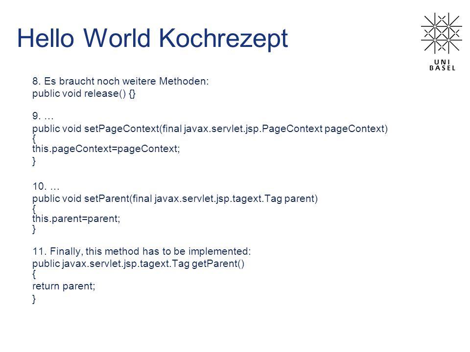 8. Es braucht noch weitere Methoden: public void release() {} 9.