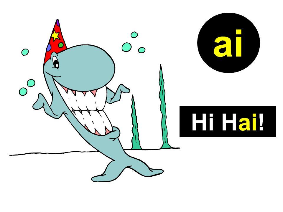 Hi Hai! ai