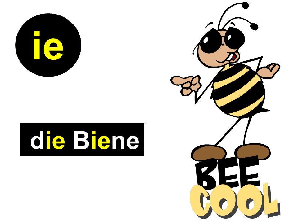 die Biene ie