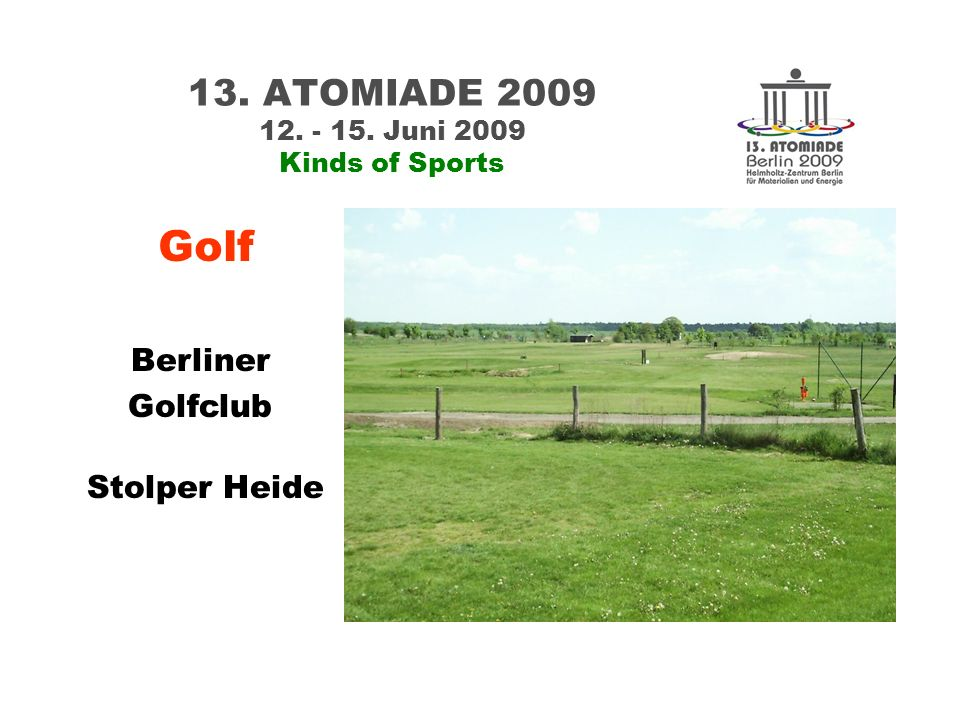 13. ATOMIADE 2009 12. - 15. Juni 2009 Kinds of Sports Berliner Golfclub Stolper Heide Golf