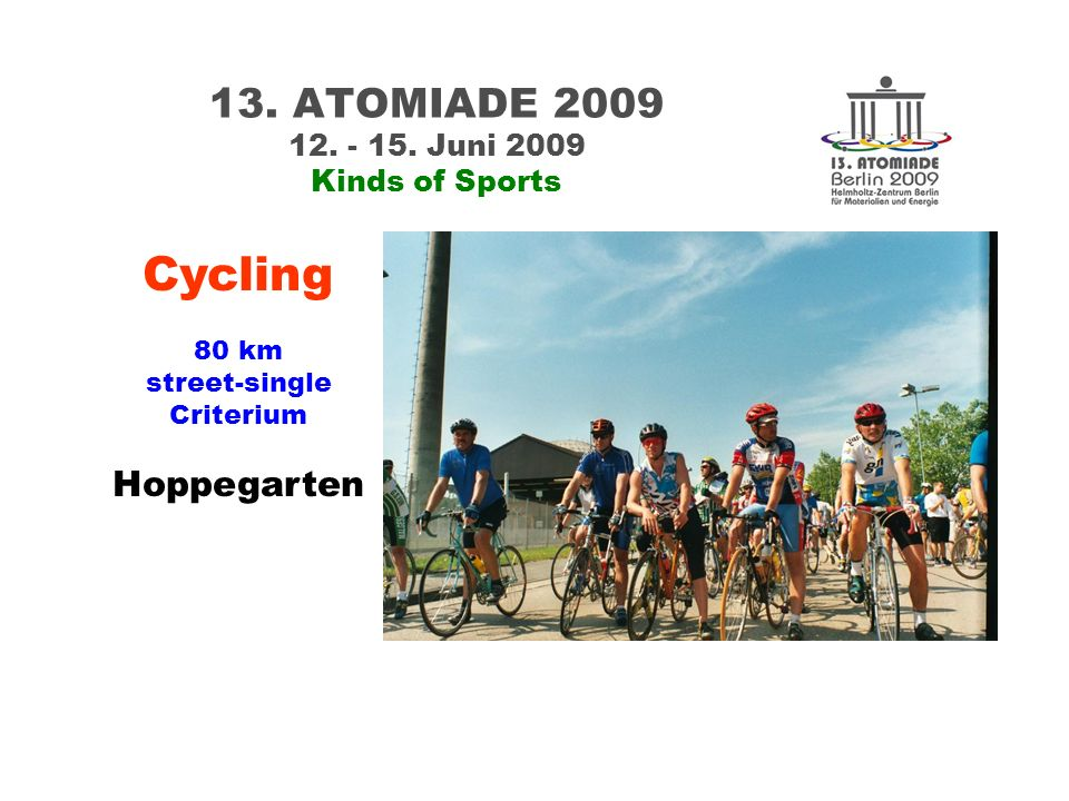 13. ATOMIADE 2009 12. - 15. Juni 2009 Kinds of Sports Cycling 80 km street-single Criterium Hoppegarten