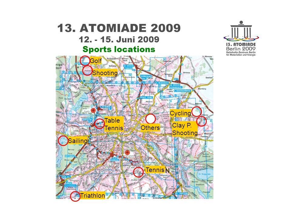 13. ATOMIADE 2009 12. - 15. Juni 2009 Sports locations Tennis Triathlon Sailing Table Tennis Shooting Golf Clay P. Shooting Cycling Others