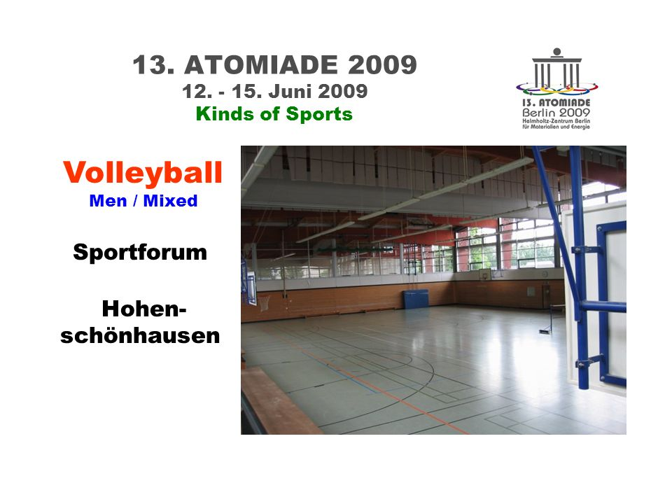13. ATOMIADE 2009 12. - 15. Juni 2009 Evening events Capacity: 1700 persons