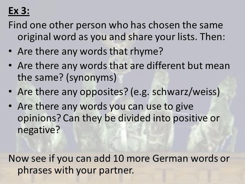 Ex 3: Find one other person who has chosen the same original word as you and share your lists.