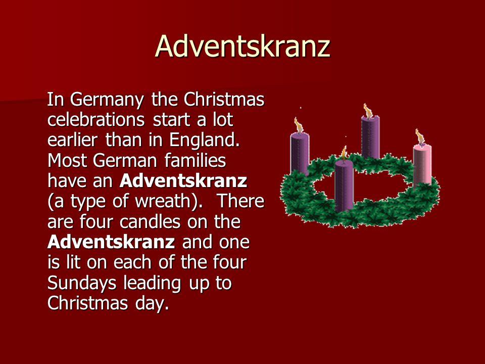 Adventskalender Most German children also have an Adventskalender.