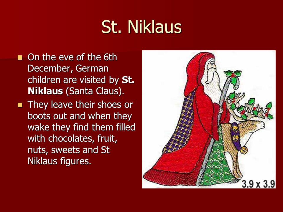 Der heilige Abend German families celebrate Christmas on Christmas Eve (der heilige Abend).