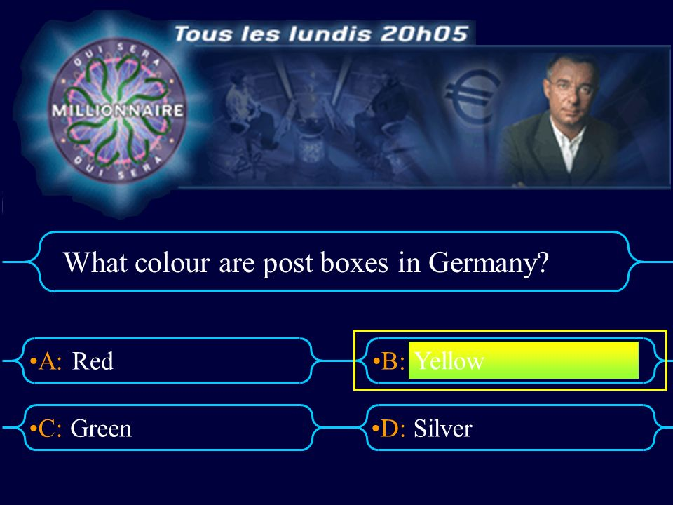 A:B: D:C: What colour are post boxes in Germany? Red GreenSilver Yellow