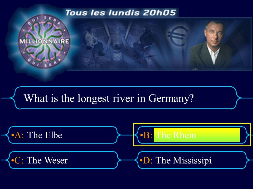 A:B: D:C: What is the longest river in Germany? The Elbe The WeserThe Mississipi The Rhein