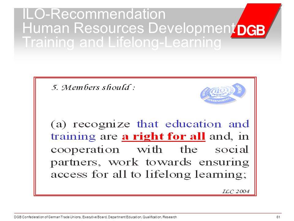 DGB Confederation of German Trade Unions, Executive Board, Department Education, Qualification, Research61 ILO-Recommendation Human Resources Development Training and Lifelong-Learning