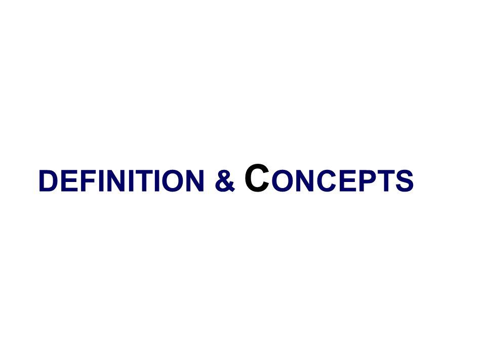 DEFINITION & C ONCEPTS