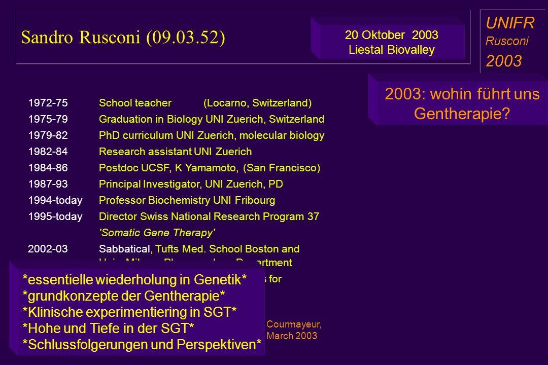 Sandro Rusconi (09.03.52) a aa a aa UNIFR Rusconi 2003 2003: wohin führt uns Gentherapie.
