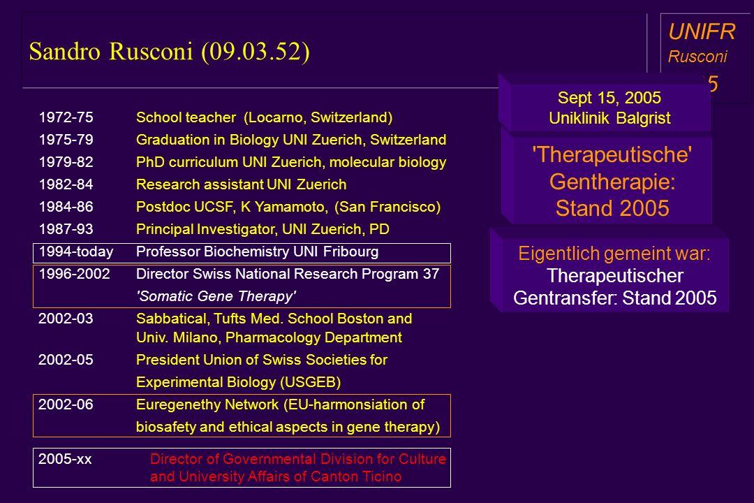 Sandro Rusconi (09.03.52) a aa a aa UNIFR Rusconi 2005 'Therapeutische' Gentherapie: Stand 2005 Sept 15, 2005 Uniklinik Balgrist 1972-75School teacher