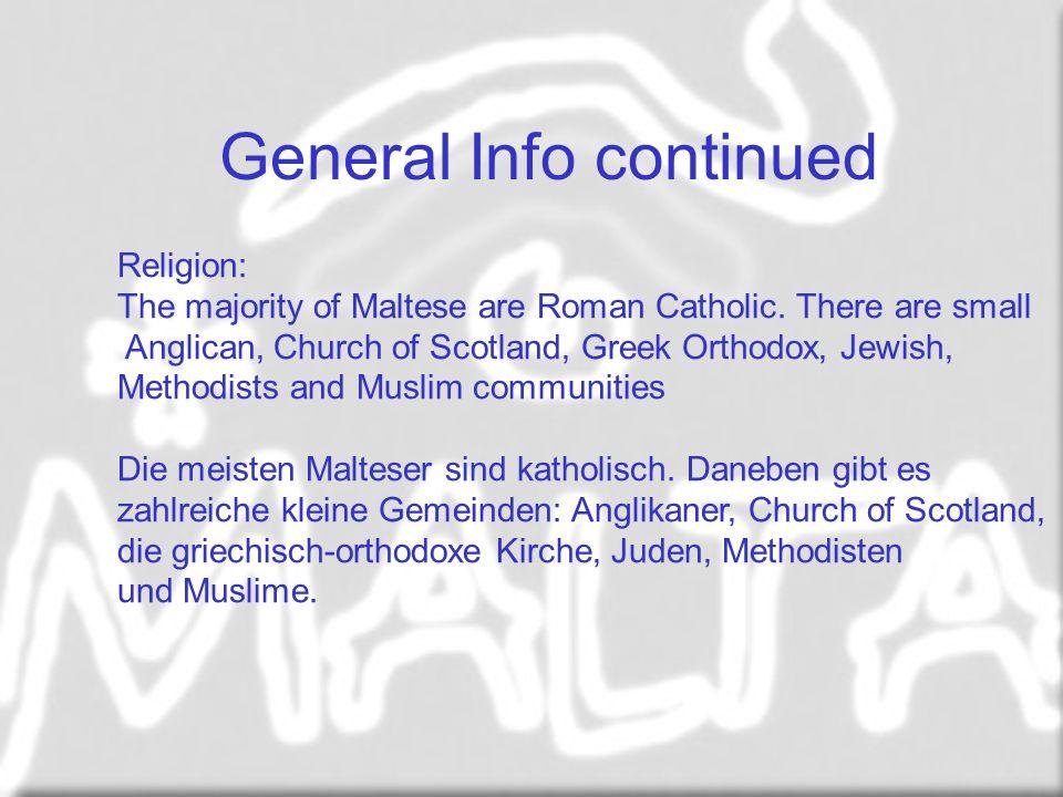Religion: The majority of Maltese are Roman Catholic.