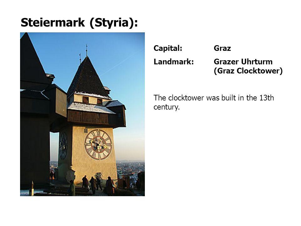 Steiermark (Styria): Capital:Graz Landmark: Grazer Uhrturm (Graz Clocktower) The clocktower was built in the 13th century.