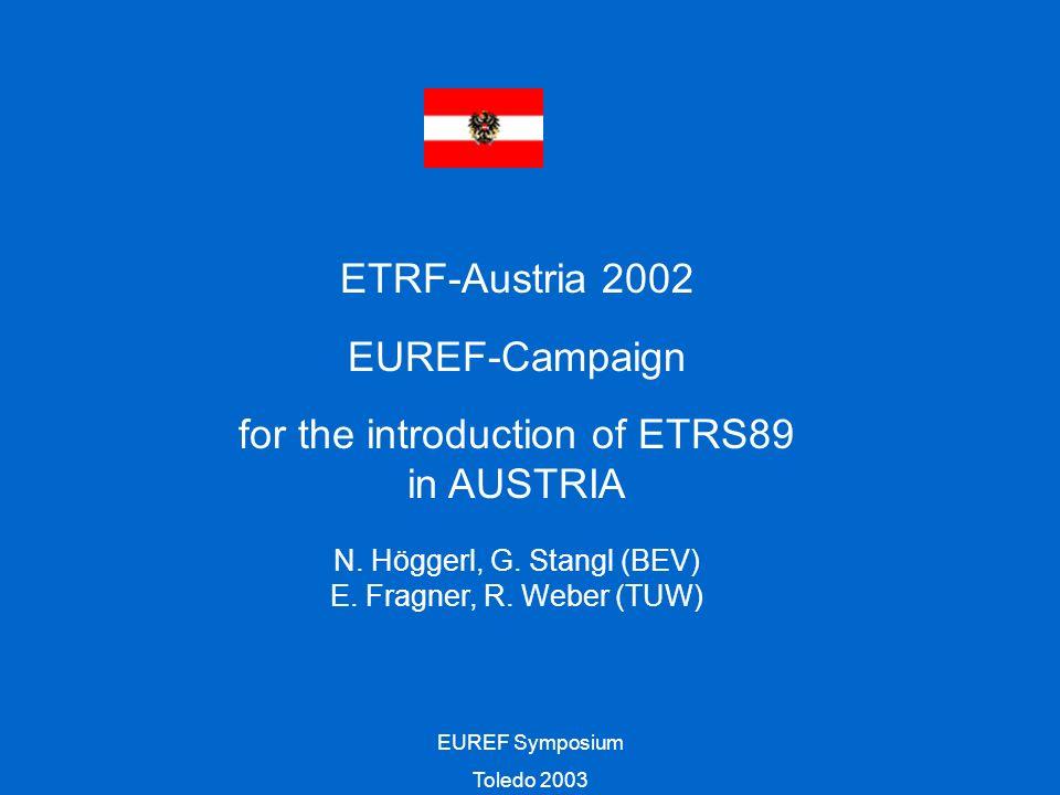 EUREF Symposium Toledo 2003 ETRF-Austria 2002 EUREF-Campaign for the introduction of ETRS89 in AUSTRIA N.
