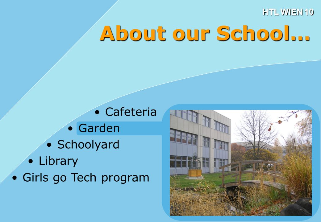 HTL WIEN 10 Cafeteria Garden Schoolyard Library Girls go Tech program About our School…