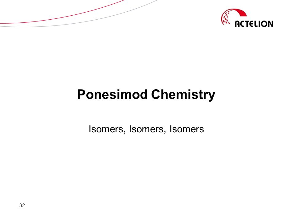 Ponesimod Chemistry Isomers, Isomers, Isomers 32