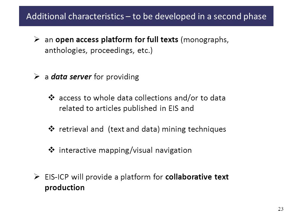 23 an open access platform for full texts (monographs, anthologies, proceedings, etc.) Additional characteristics – to be developed in a second phase