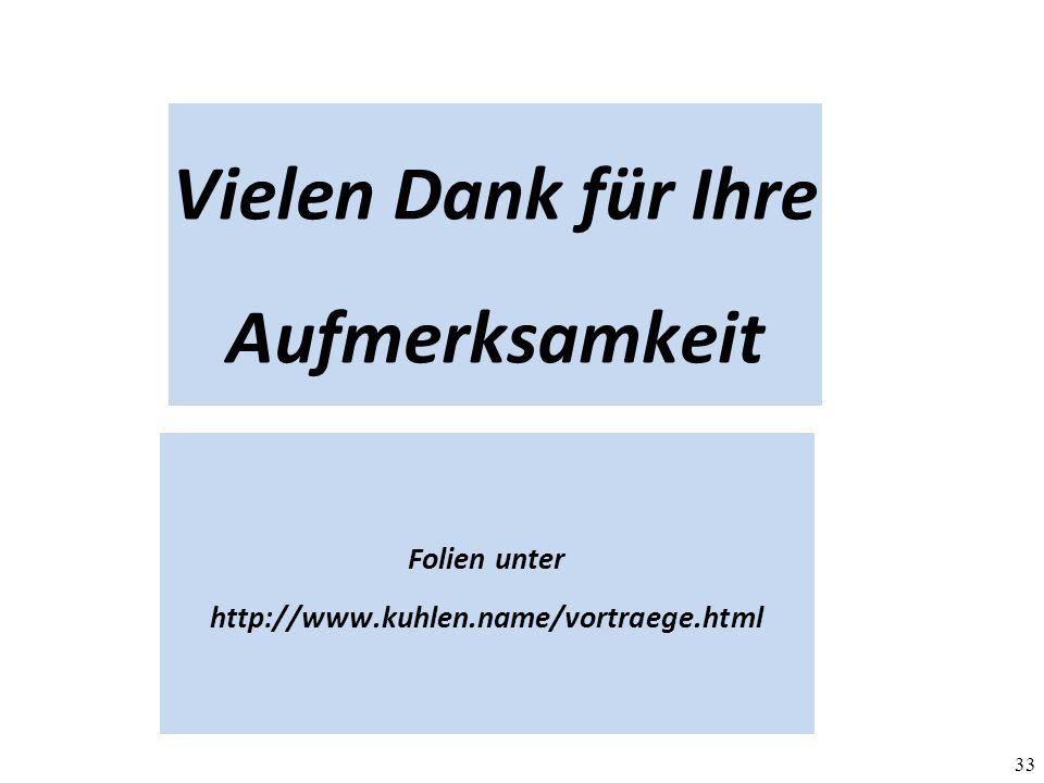 33 Vielen Dank für Ihre Aufmerksamkeit Folien unter http://www.kuhlen.name/vortraege.html