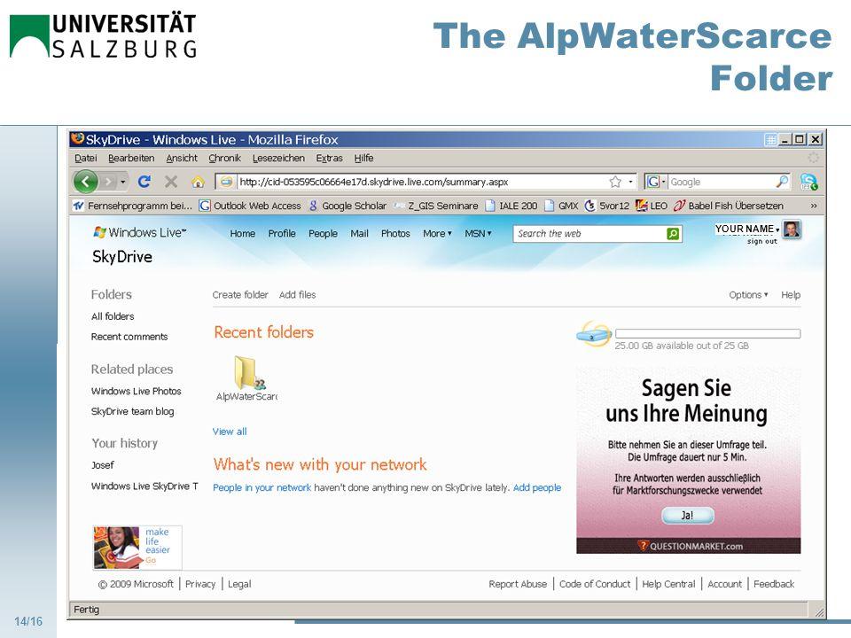 Zentrum für Geoinformatik, Universität Salzburg The AlpWaterScarce Folder 14/16 YOUR NAME