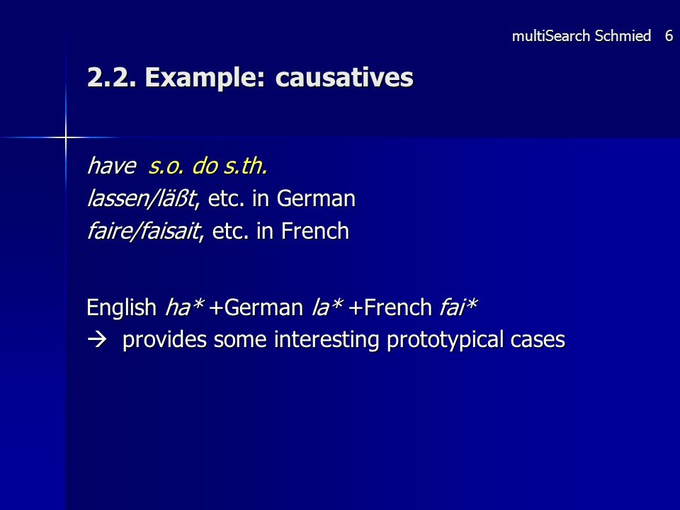 2.2. Example: causatives have s.o. do s.th. lassen/läßt, etc.
